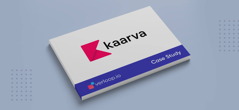 Kaarva Case Study Verloop.io